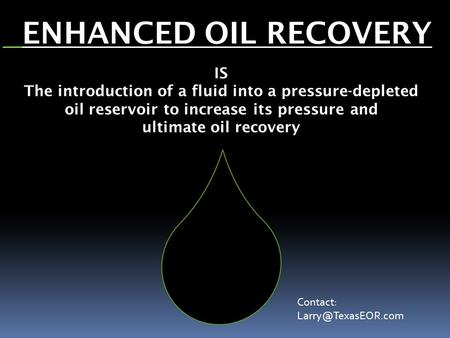 ENHANCED OIL RECOVERY IS