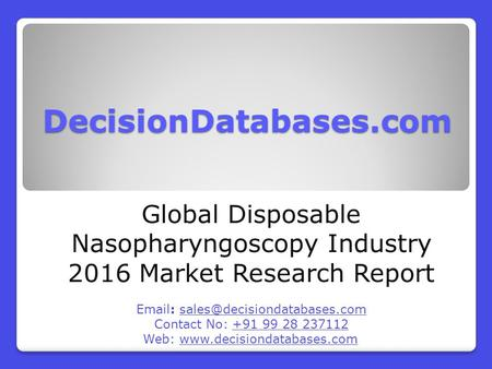 Global Disposable Nasopharyngoscopy Market and Forecast Report 2016-2021