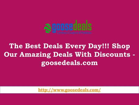 The Best Deals Every Day!!! Shop Our Amazing Deals With Discounts - goosedeals.com
