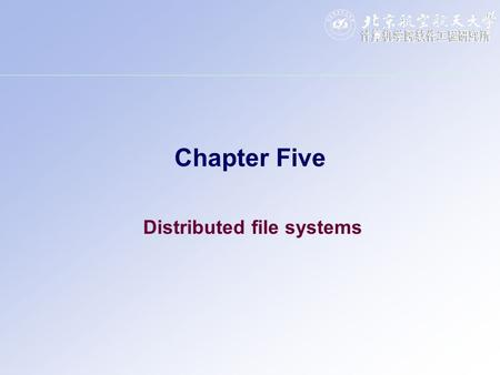 Chapter Five Distributed file systems. 2 Contents Distributed file system design Distributed file system implementation Trends in distributed file systems.