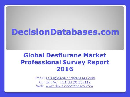 Worldwide Desflurane Industry: Market research, Company Assessment and Industry Analysis 2016