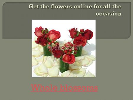Get the flowers online for all the occasion
