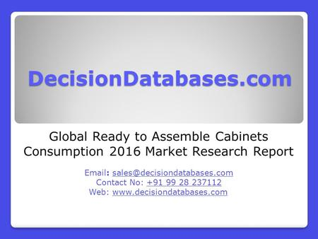 Global Ready to Assemble Cabinets Consumption 2016 Market Research Report
