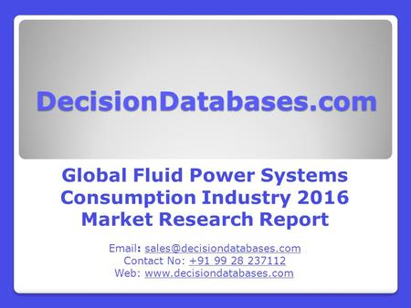 Global Fluid Power Systems Consumption Industry- Size, Share and Market Forecasts 2021