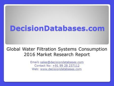 Global Water Filtration Systems Consumption 2016 Market Research Report
