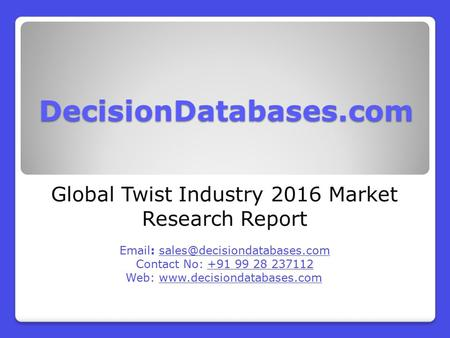 Global Twist Industry 2016 Market Research Report