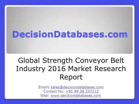 Global Strength Conveyor Belt Market 2016:Industry Trends and Analysis