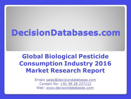 Biological Pesticide Consumption Market Research Report: International Analysis 2016-2021
