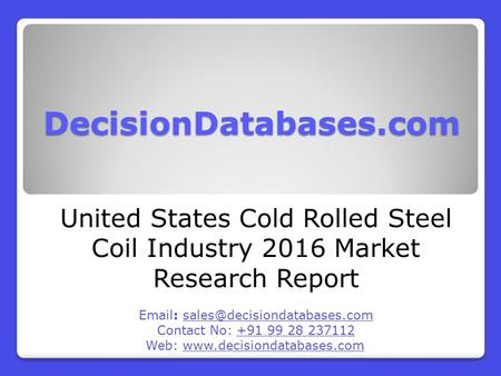 United States Cold Rolled Steel Coil Market 2016:Industry Trends and Analysis