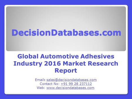 Global Automotive Adhesives Market 2016: Industry Trends and Analysis