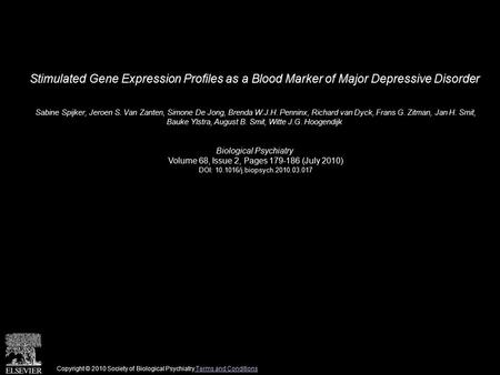 Stimulated Gene Expression Profiles as a Blood Marker of Major Depressive Disorder Sabine Spijker, Jeroen S. Van Zanten, Simone De Jong, Brenda W.J.H.