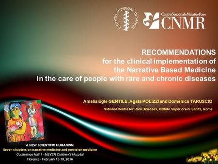 RECOMMENDATIONS for the clinical implementation of the Narrative Based Medicine in the care of people with rare and chronic diseases Amalia Egle GENTILE,