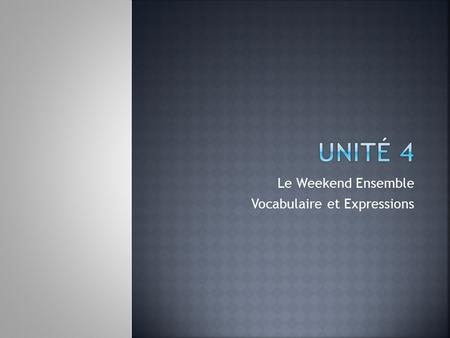 Le Weekend Ensemble Vocabulaire et Expressions.