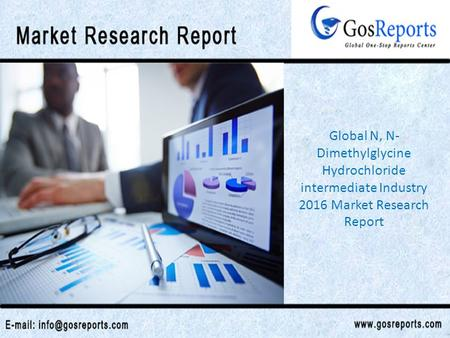 Global N, N- Dimethylglycine Hydrochloride intermediate Industry 2016 Market Research Report.