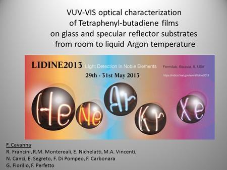 VUV-VIS optical characterization of Tetraphenyl-butadiene films on glass and specular reflector substrates from room to liquid Argon temperature F. Cavanna.