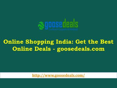 Online Shopping India: Get the Best Online Deals - goosedeals.com