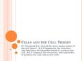 C ELLS AND THE C ELL T HEORY SC Standard B-2.1 Recall the three major tenets of the cell theory. B-2.2 Summarize the structure and functions of organelles.