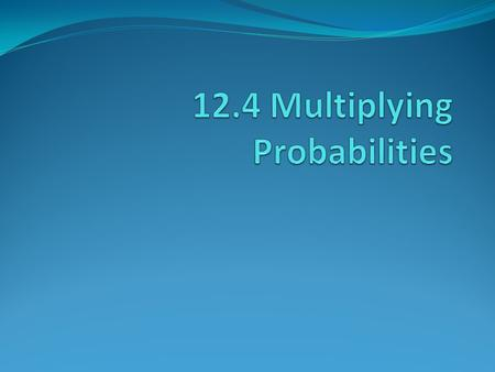 Probability of 2 Independent Events Example – Two Independent Events.