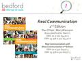 Real Communication 2 nd Edition Dan O'Hair | Mary Wiemann ©2012 Bedford/St. Martin's ISBN-10: 0-312-64420-5 ISBN-13: 978-0-312-64420-8 Real Communication.