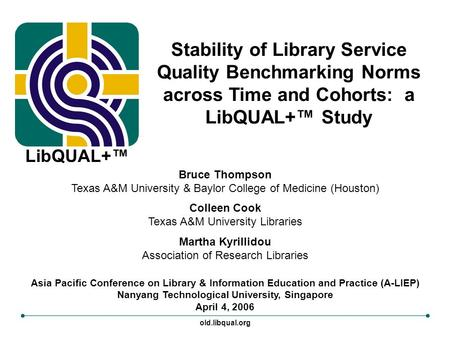 Asia Pacific Conference on Library & Information Education and Practice (A-LIEP) Nanyang Technological University, Singapore April 4, 2006 Bruce Thompson.