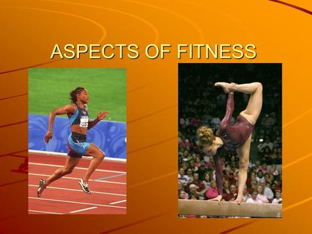 ASPECTS OF FITNESS. Lesson Outcomes By the end of this lesson you will; Have an understanding of the aspects of fitness Have a knowledge of testing techniques.
