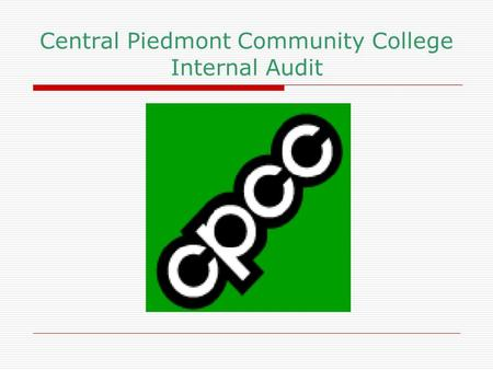 Central Piedmont Community College Internal Audit.