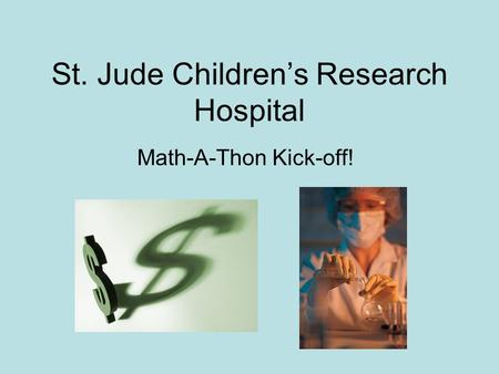 St. Jude Children's Research Hospital Math-A-Thon Kick-off!