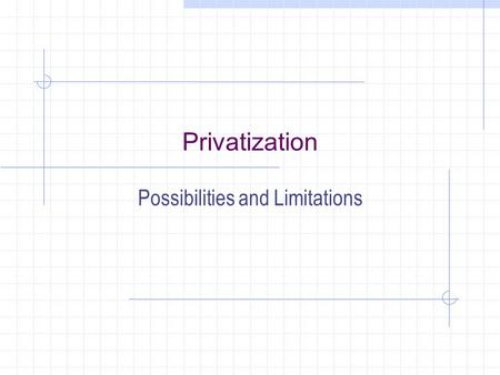 Privatization Possibilities and Limitations. Context of Privatization: The Reagan-Thatcher Revolutions  Reform and Structural Adjustment:  a. IMF Stabilization.