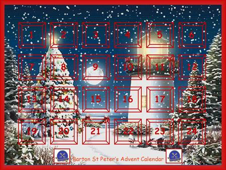 123456789101112131415161718192021222324 Barton St Peter's Advent Calendar.