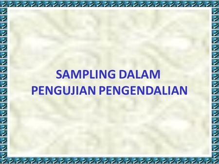 SAMPLING DALAM PENGUJIAN PENGENDALIAN. AU 350.01 defines audit sampling as the application of an audit procedure to less than 100% of the items within.