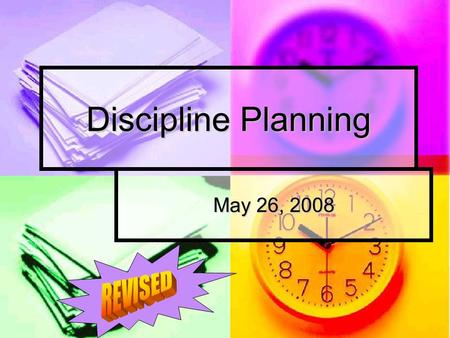 Discipline Planning May 26, 2008. Why Do Another Plan? A discipline plan is one tool to communicate your school's plan for maintaining a positive, respectful,