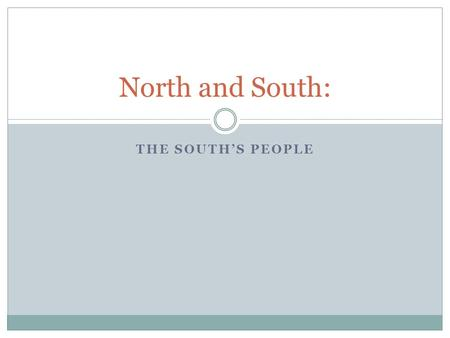 THE SOUTH'S PEOPLE North and South:. Small Farms Although pop culture has portrayed the South before 1860 as a land of stately plantations, in reality.