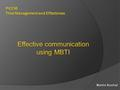 S CHEME OF PRESENTATION :  introducing MBTI  proof that in can be useful for managers to know and use it  learn to distinguish manipulation and.
