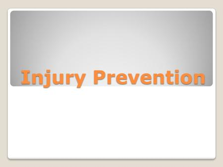 Injury Prevention. Journal What is injury prevention in your own words?