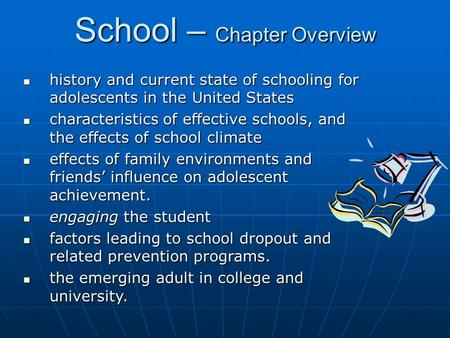 School – Chapter Overview history and current state of schooling for adolescents in the United States history and current state of schooling for adolescents.