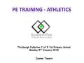 Thrybergh Fullerton C of E VA Primary School Monday 5 th January 2015 Joanne Towers.