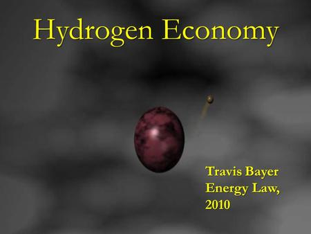 Hydrogen Economy Travis Bayer Energy Law, 2010. Overview Hydrocarbon Economy vs. Hydrogen Economy Hydrocarbon Economy vs. Hydrogen Economy Past excitement.