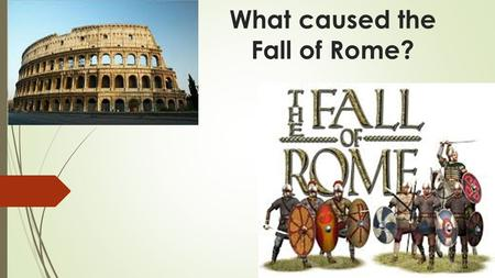 What caused the Fall of Rome?. The Byzantine Empire.
