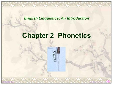 Chapter 2 Phonetics English Linguistics: An Introduction.