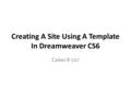 Creating A Site Using A Template In Dreamweaver CS6 Cakes R Us!