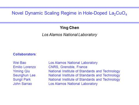 Ying Chen Los Alamos National Laboratory Collaborators: Wei Bao Los Alamos National Laboratory Emilio Lorenzo CNRS, Grenoble, France Yiming Qiu National.