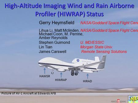 High-Altitude Imaging Wind and Rain Airborne Profiler (HIWRAP) Status Stephen Guimond U. MD/ESSIC Lin Tian Morgan State Univ. James Carswell Remote Sensing.
