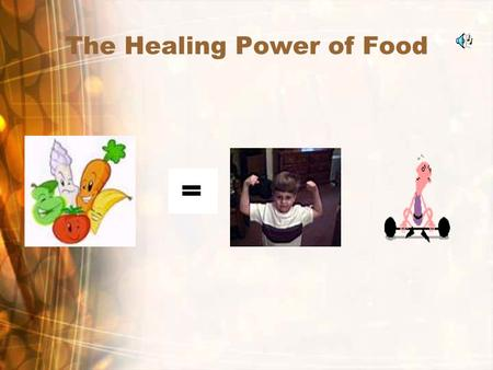 The Healing Power of Food The Healing Power Of Food (Antioxidants) Back in 400 B.C., the Greek physician Hippocrates said, Let food be your medicine.