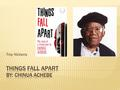 Troy Nickens.  Albert Chinualumogu Achebe was born on November 16, 1930 in Ogidi, Nigeria  Raised by Christian missionaries  Received early education.