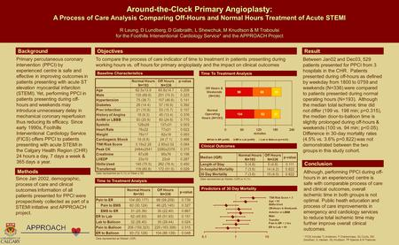 Around-the-Clock Primary Angioplasty: A Process of Care Analysis Comparing Off-Hours and Normal Hours Treatment of Acute STEMI R Leung, D Lundberg, D Galbraith,