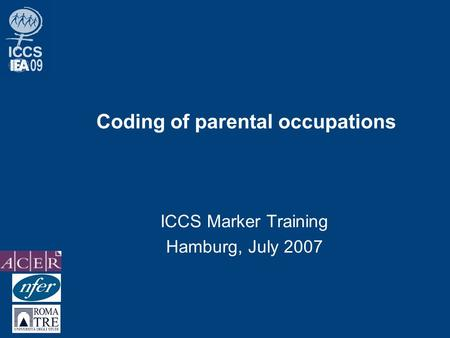 Coding of parental occupations ICCS Marker Training Hamburg, July 2007.