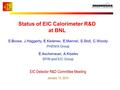 Status of EIC Calorimeter R&D at BNL EIC Detector R&D Committee Meeting January 13, 2014 S.Boose, J.Haggerty, E.Kistenev, E,Mannel, S.Stoll, C.Woody PHENIX.