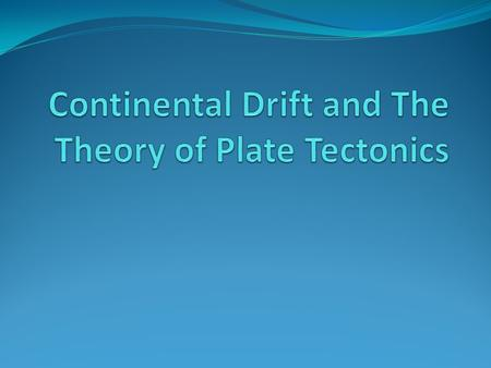 Continental Drift In 1912, Alfred Wegener developed the theory of continental drift, which states that continents are in constant motion on Earth's surface.