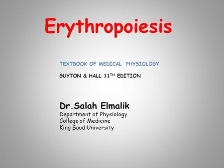 Erythropoiesis Dr.Salah Elmalik Department of Physiology