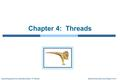 Silberschatz, Galvin and Gagne ©2011Operating System Concepts Essentials – 8 th Edition Chapter 4: Threads.